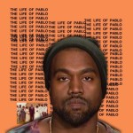 TLOP Songs – Download 'The Life Of Pablo', Seventh Solo LP Music Ablum by American Rapper Kanye West