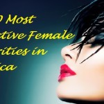 Top Ten Lady Celebrities of USA: Most Popular Beauties in America