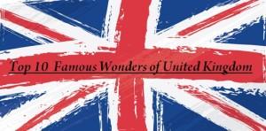 Top 10  Famous Wonders of United Kingdom