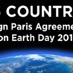 What is Paris Climate Agreement? Which Countries Signed Agreement at the UN Headquarters on Earth Day 2016