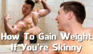 Tips for Gaining Weight for Skinny People