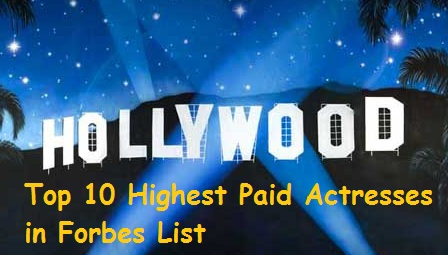 Most Paid Actress – Hollywood's Top 10 Highest Paid Actresses in Forbes List