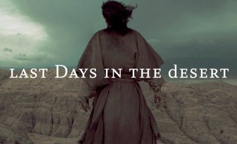 Review – `Last Days in the Deserts' Successfully Grasps Faith and Mortality
