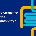 Does Medicare Cover Colonoscopy? | All About Medicare Colonoscopy Coverage