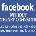 Now open Facebook without Any Wi-Fi Connection or Internet Data Plan: FB Tricks