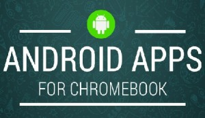 Acer Chromebook R13 Run Android Apps