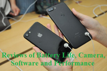 Reviews on iPhone 7 Plus Battery Life, Camera, Software and Performance