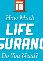 How to Calculate How Much Life Insurance I Really Need