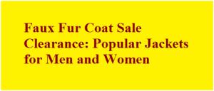 Faux Fur Coat Sale Clearance