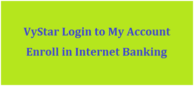 VyStar Login to My Account - Enroll in Internet Banking