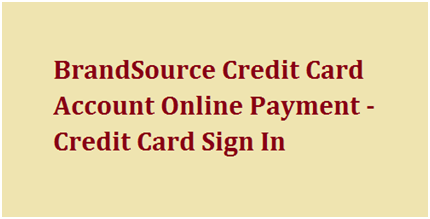 BrandSource Card Account Online Payment