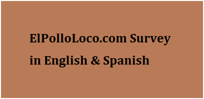 Elpolloloco.com Survey in English & Spanish