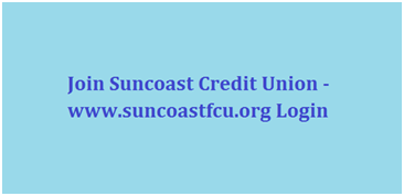 Join Suncoast Credit Union - www.suncoastfcu.org Login