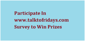 Participate In T.G.I. Friday's Survey