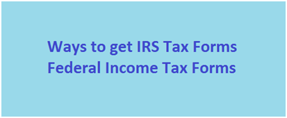 Where can I get IRS Tax Forms 2020 : Federal Income Tax Forms