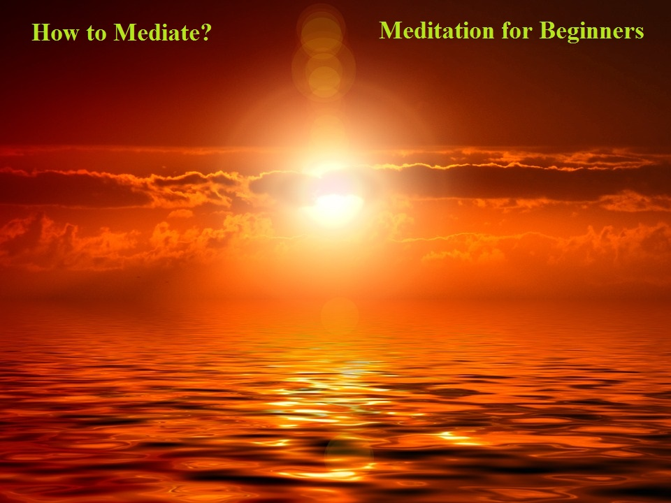 How to Mediate Meditation for Beginners