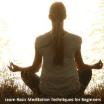 Learn Basic Meditation Techniques for Beginners: Best Way to Meditate