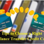 Tips to Choose a Right Balance Transfer Credit Card