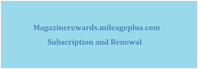 Magazinerewards.mileageplus.com Subscription and Renewal