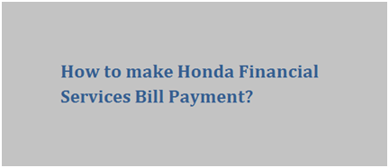 My Honda Account Log In: Make Hondafinancialservices.com Bill Payment