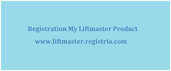 Registration My Liftmaster Product: Liftmaster.registria.com