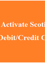 How to Activate Scotiabank Visa Debit/Credit Card