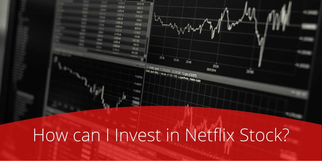 Invest in Netflix Stock