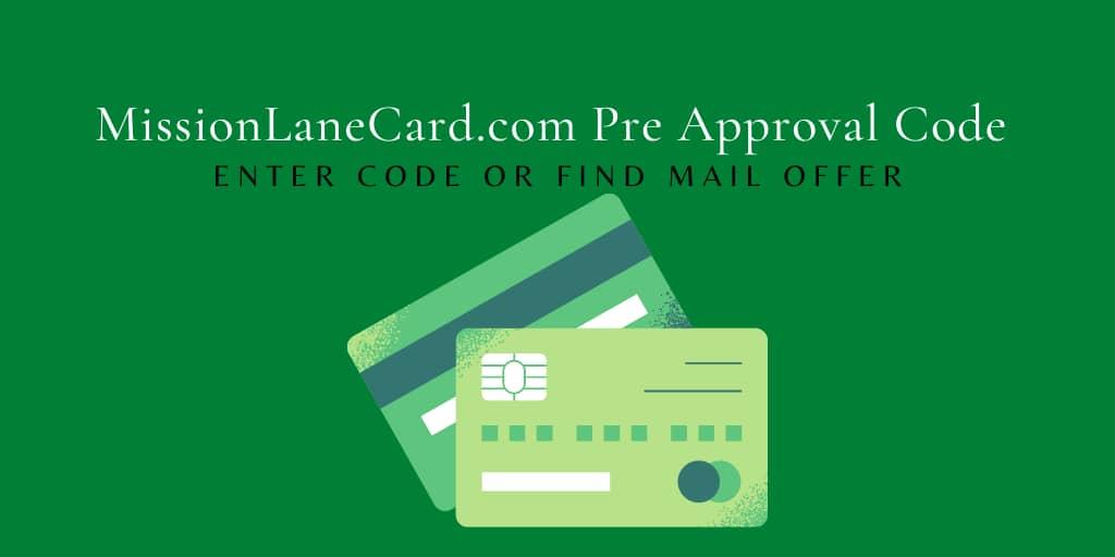 Mission Lane Card com pre approval code