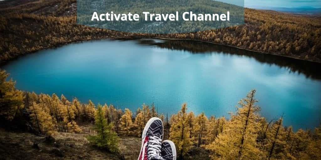 Watch.Travel Channel.comActivate